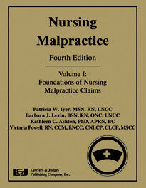 Nursing Malpractice, Fourth Edition (Volume I) (Beige) - Lawyers & Judges Publishing Company, Inc.