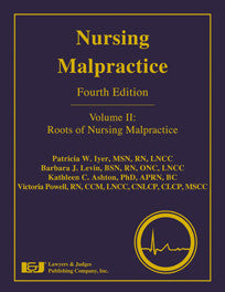 Nursing Malpractice, Fourth Edition (Volume II) (Blue) - Lawyers & Judges Publishing Company, Inc.