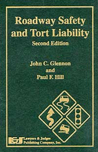 Roadway Safety and Tort Liability, Second Edition - Lawyers & Judges Publishing Company, Inc.