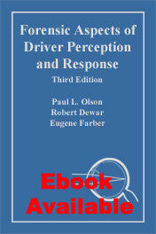 Forensic Aspects of Driver Perception and Response, Third Edition - Lawyers & Judges Publishing Company, Inc.