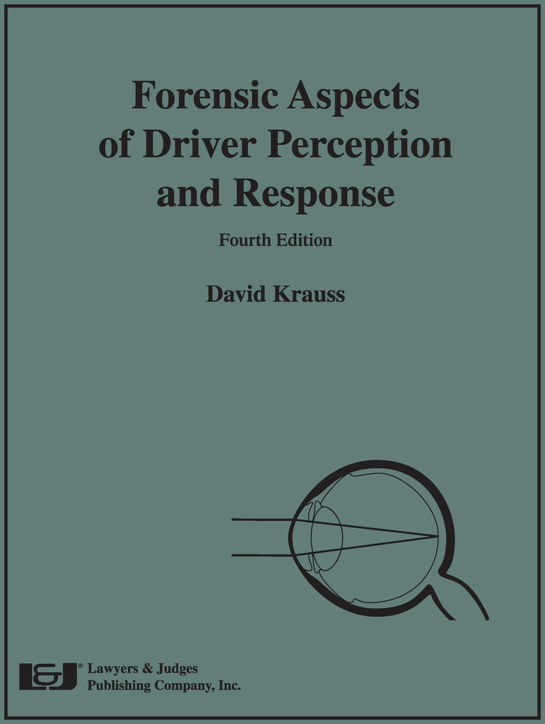 Forensic Aspects of Driver Perception and Response, Fourth Edition - Lawyers & Judges Publishing Company, Inc.