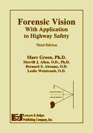Forensic Vision with Application to Highway Safety with CD-Rom 3rd Edition - Lawyers & Judges Publishing Company, Inc.