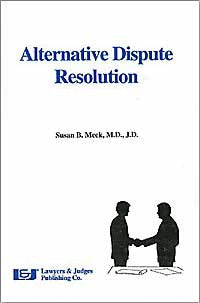 Alternative Dispute Resolution - Lawyers & Judges Publishing Company, Inc.