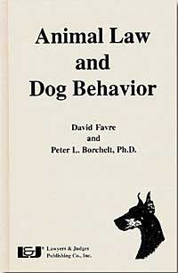 Animal Law and Dog Behavior - Lawyers & Judges Publishing Company, Inc.