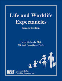 Life and Worklife Expectancies, Second Edition - Lawyers & Judges Publishing Company, Inc.