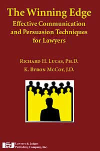 Winning Edge: Effective Communication and Persuasion Techniques for Lawyers - Lawyers & Judges Publishing Company, Inc.