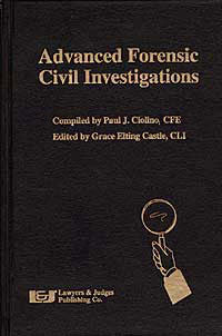 Advanced Forensic Civil Investigations - Lawyers & Judges Publishing Company, Inc.