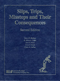 Slips Trips Missteps and Their Consequences, Second Edition - Lawyers & Judges Publishing Company, Inc.