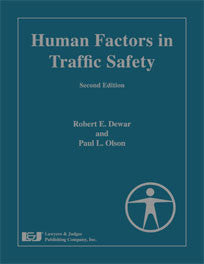 Human Factors in Traffic Safety, Second Edition - Lawyers & Judges Publishing Company, Inc.