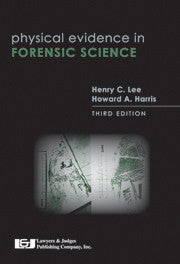 Physical Evidence in Forensic Science, Third Edition - Lawyers & Judges Publishing Company, Inc.