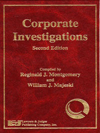 Corporate Investigations Second Edition - Lawyers & Judges Publishing Company, Inc.