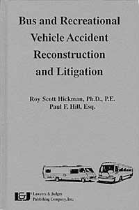 Bus and Recreational Vehicle Accident Reconstruction and Litigation - Lawyers & Judges Publishing Company, Inc.