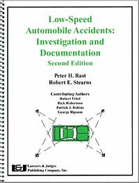 Low-Speed Automobile Accidents: Investigation and Documentation, Second Edition - Lawyers & Judges Publishing Company, Inc.