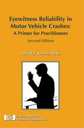 Eyewitness Reliability in Motor Vehicle Crashes: A Primer for Practitioners 2nd edition - Lawyers & Judges Publishing Company, Inc.