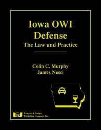 Iowa OWI Defense: The Law & Practice with DVD - Lawyers & Judges Publishing Company, Inc.