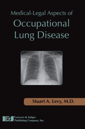 Medical Legal Aspects of Occupational Lung Disease - Lawyers & Judges Publishing Company, Inc.