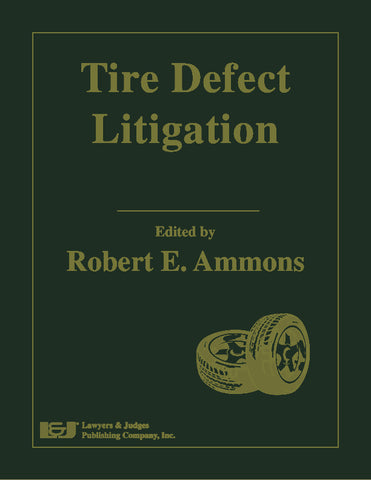 Tire Defect Litigation - Lawyers & Judges Publishing Company, Inc.