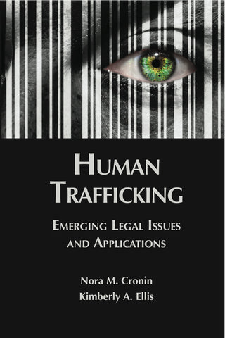 Human Trafficking: Emerging Legal Issues and Applications - Lawyers & Judges Publishing Company, Inc.