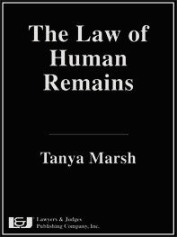 The Law of Human Remains - Lawyers & Judges Publishing Company, Inc.