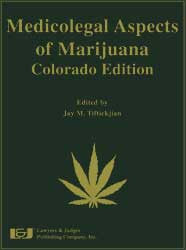 Medicolegal Aspects of Marijuana: Colorado Edition - Lawyers & Judges Publishing Company, Inc.