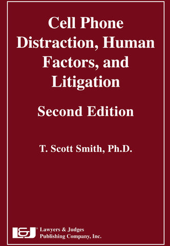 Cell Phone Distraction, Human Factors, and Litigation, 2nd Edition