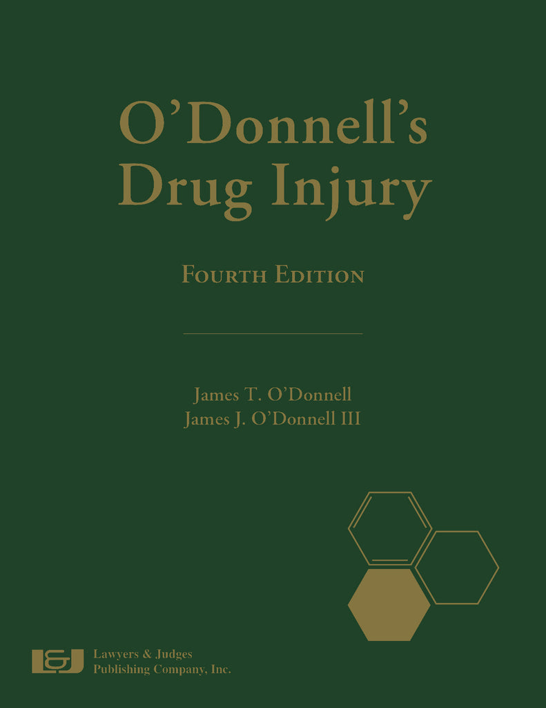 O'Donnell's Drug Injury, Fourth Edition - Lawyers & Judges Publishing Company, Inc.