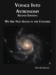 Voyage Into Astronomy Second Edition: We Are Not Alone In the Universe - Lawyers & Judges Publishing Company, Inc.