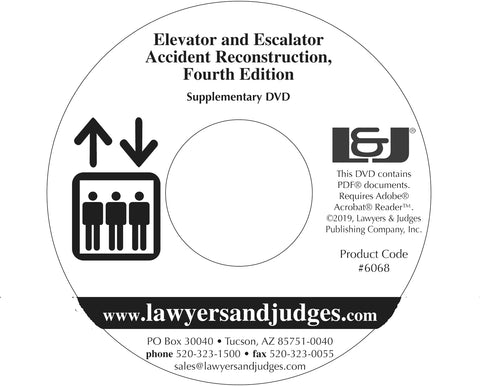 Elevator and Escalator Accident Reconstruction and Litigation, Fourth Edition, Supplementary DVD - Lawyers & Judges Publishing Company, Inc.