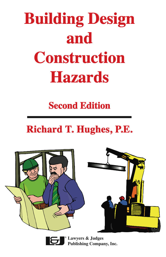 Building Design and Construction Hazards, Second Edition - Lawyers & Judges Publishing Company, Inc.