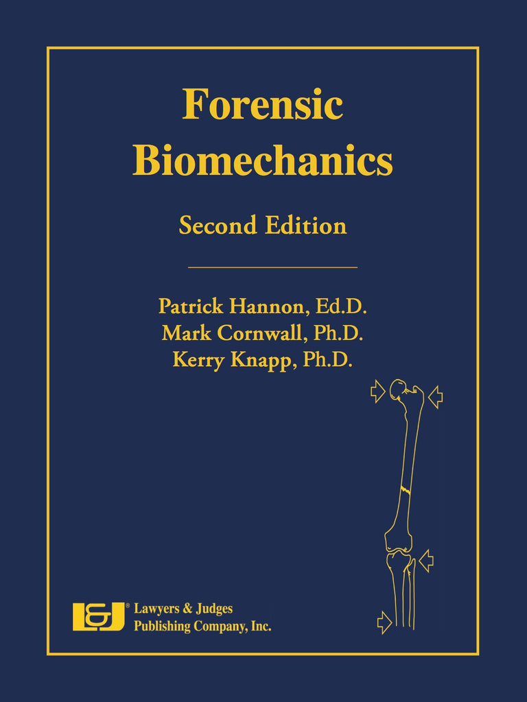 Forensic Biomechanics, Second Edition with DVD - Lawyers & Judges Publishing Company, Inc.