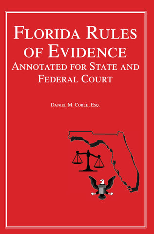 Florida Rules of Evidence - Lawyers & Judges Publishing Company, Inc.