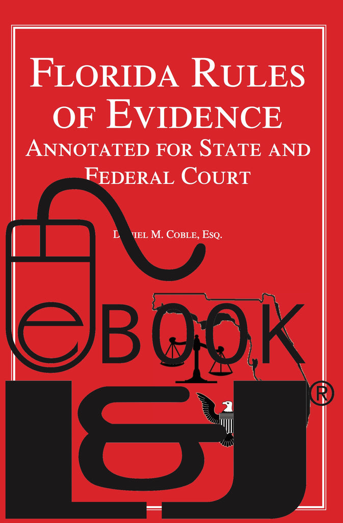 Florida Rules of Evidence PDF eBook - Lawyers & Judges Publishing Company, Inc.