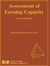 Assessment of Earning Capacity, Fourth Edition - Lawyers & Judges Publishing Company, Inc.