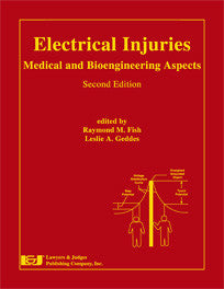Electrical Injuries: Medical and Bioengineering Aspects, Second Edition - Lawyers & Judges Publishing Company, Inc.