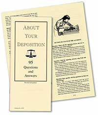 About Your Deposition: 95 Questions and Answers, Revised and Updated - Lawyers & Judges Publishing Company, Inc.