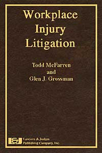 Workplace Injury Litigation - Lawyers & Judges Publishing Company, Inc.