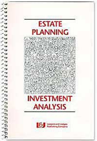Estate Planning Investment Analysis - Lawyers & Judges Publishing Company, Inc.