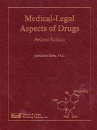 Medical-Legal Aspects of Drugs, Second Edition - Lawyers & Judges Publishing Company, Inc.