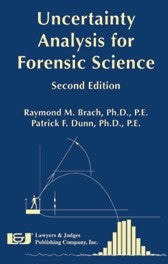 Uncertainty Analysis for Forensic Science, Second Edition - Lawyers & Judges Publishing Company, Inc.