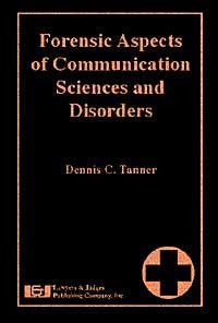 Forensic Aspects of Communication Sciences and Disorders - Lawyers & Judges Publishing Company, Inc.