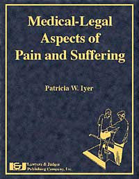 Medical-Legal Aspects of Pain and Suffering - Lawyers & Judges Publishing Company, Inc.