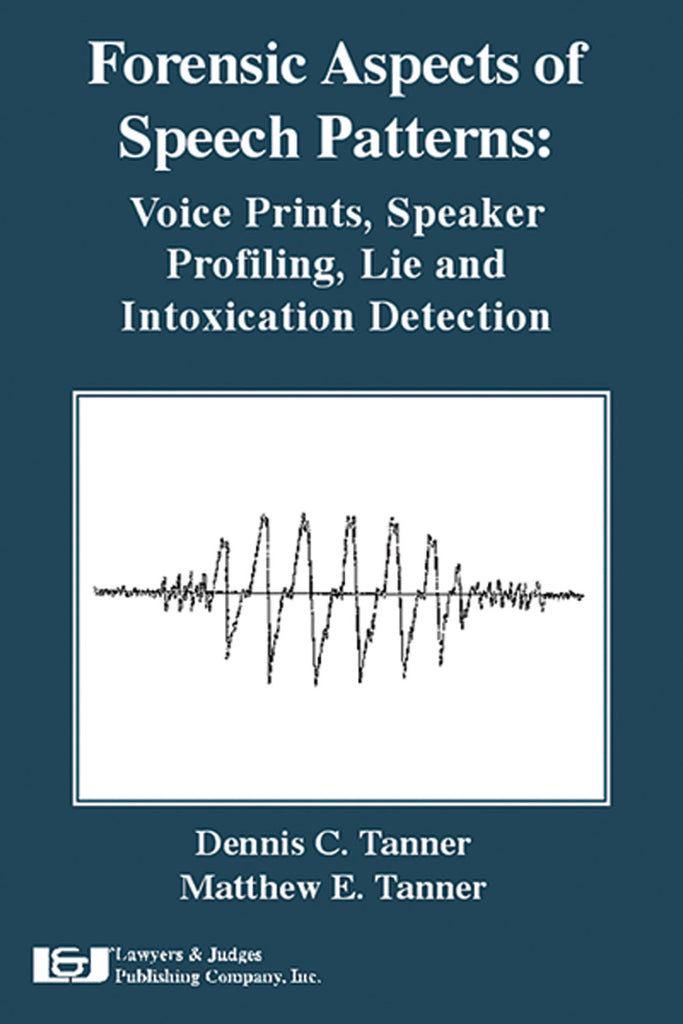 Forensic Aspects of Speech Patterns - Lawyers & Judges Publishing Company, Inc.