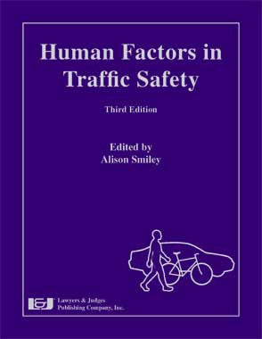 Human Factors in Traffic Safety, Third Edition - Lawyers & Judges Publishing Company, Inc.
