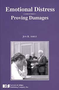 Emotional Distress: Proving Damages - Lawyers & Judges Publishing Company, Inc.