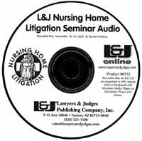 Nursing Home Litigation Seminar Audio CD - Lawyers & Judges Publishing Company, Inc.