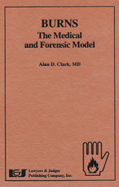 Burns - The Medical and Forensic Model - Lawyers & Judges Publishing Company, Inc.