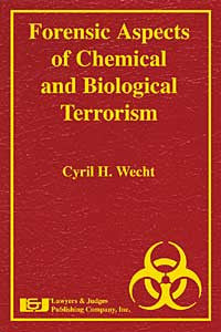 Forensic Aspects of Chemical and Biological Terrorism - Lawyers & Judges Publishing Company, Inc.