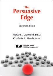 Persuasive Edge Second Edition - Lawyers & Judges Publishing Company, Inc.