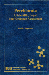 Perchlorate: A Scientific, Legal, and Economic Assessment - Lawyers & Judges Publishing Company, Inc.