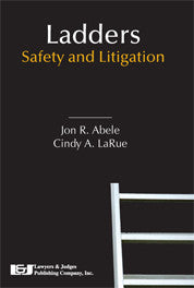 Ladders: Safety and Litigation - Lawyers & Judges Publishing Company, Inc.